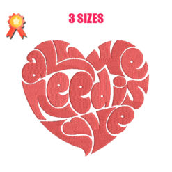 All We Need Is Love Machine Embroidery Design